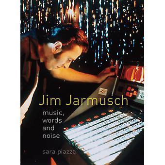Jim Jarmusch - Musik - Worte und Lärm durch Sara Piazza - 9781780234410