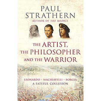 The Artist - The Philosopher and The Warrior by Paul Strathern - 9781