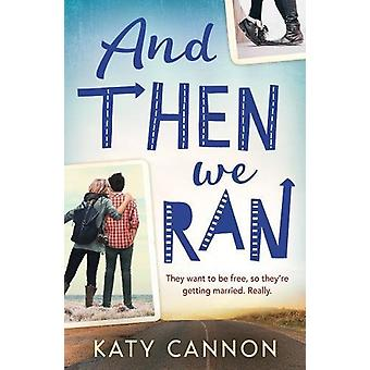 And Then We Ran by Katy Cannon - 9781847157997 Book