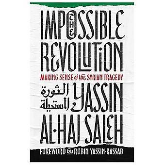 De niet onmogelijk revolutie - Making Sense van de Syrische tragedie door Yass