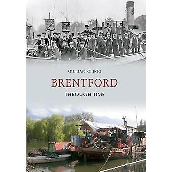 Brentford Through Time by Gillian Clegg - 9781848689053 Book