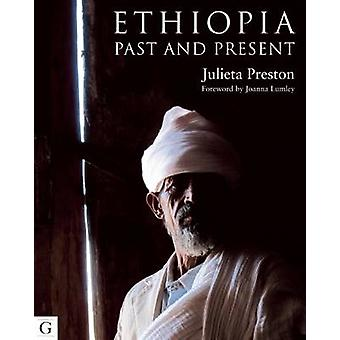 Ethiopia - Past and Present by Julie Green - Joanna Lumley - 978190853