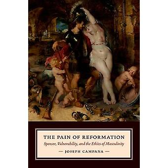 The Pain of Reformation - Spenser - Vulnerability - and the Ethics of