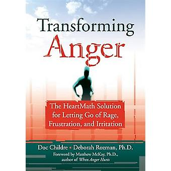 Transforming Anger by Doc Childre - Deborah Rozman - 9781572243521 Bo