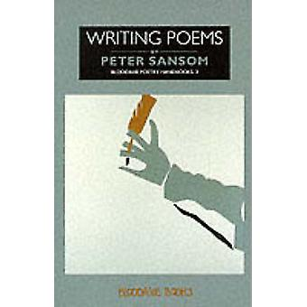 Writing Poems by Peter Sansom - 9781852242046 Book