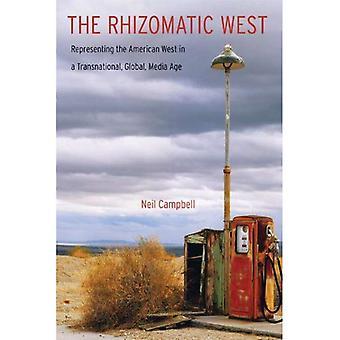 Rhizomatic vest: Repræsenterer den amerikanske West i en tværnational, Global, medier alder (Postwestern horisonter)