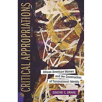 Critical Appropriations: African American Women and the Construction of Transnational Identity (Southern Literary...