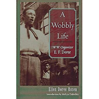 En vinglig liv: IWW arrangör E. F. Doree