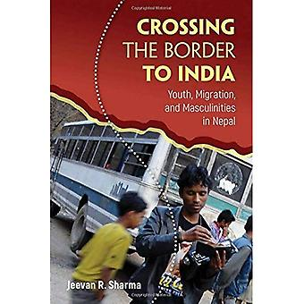 Crossing the Border to India: Youth, Migration, and Masculinities in Nepal (Global Youth)