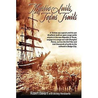 Mystic Sails, Texas Trails: Captain Grimes, Shanghai Pierce, Range Wars, and Raising Texas