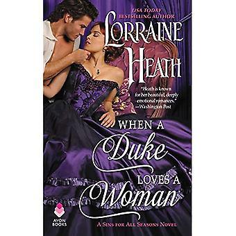 Wanneer een hertog Loves a Woman: een zonden voor alle seizoenen roman (zonden for All Seasons)