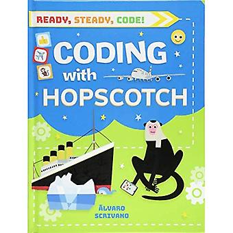Ready, Steady, Code!: Coding with Hopscotch (Ready, Steady, Code!)