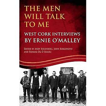 The Men Will Talk to Me: West Cork Brigade, Ernie O'Malley Series, (O'Malley Interviews)