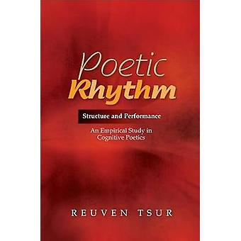 Poetic Rhythm - Structure & Performance - An Empirical Study in Cognit