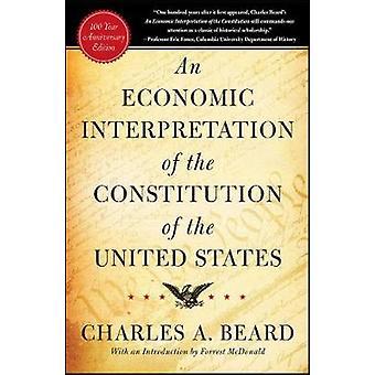 En ekonomisk tolkning av konstitutionen i USA av skägg & Charles A.