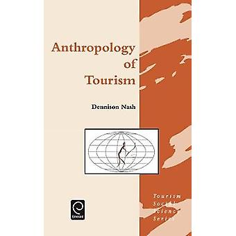 Anthropology of Tourism by Nash & Dennison