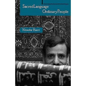 Sacred Language Ordinary People Dilemmas of Culture and Politics in Egypt by Haeri & Niloofar