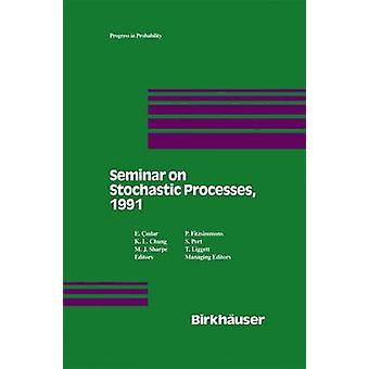 Seminar on Stochastic Processes 1991 by Cinlar & E.