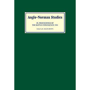 AngloNorman Studies IX Proceedings of the Battle Conference 1986 by Brown & R. Allen
