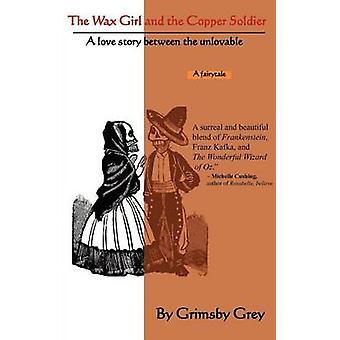 La ragazza di cera e il soldato rame di Grimsby & grigio