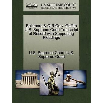 Baltimore  O R Co v. Griffith U.S. Supreme Court Transcript of Record with Supporting Pleadings by U.S. Supreme Court