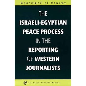 The IsraeliEgyptian Peace Process in the Reporting of Western Journalists by Nawawi & Muhammad Ibn Abd AlGha