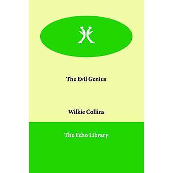 The Evil Genius by Collins & Wilkie
