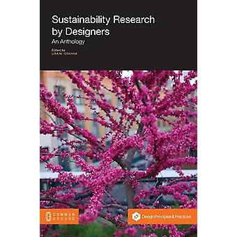 Sustainability Research by Designers An Anthology by Graham & Lisa M.