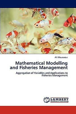 Mathematical Modelling and Fisheries ManageHommest by Moussaoui & Ali
