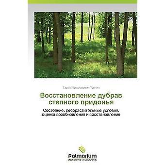 Vosstanovlenie Dubrav Stepnogo Pridonya di Turchin Taras Yaroslavovich