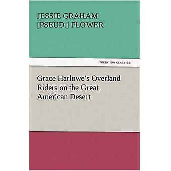 Grace Harlowes Overland Riders on the Great American Desert by Flower & Jessie Graham