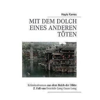Mit Dem Dolch Eines Anderen T Ten by Karres & Haylo