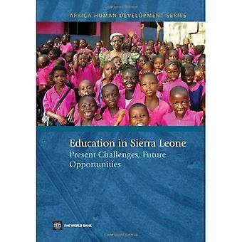 Utbildning i Sierra Leone nuvarande utmaningar, framtida möjligheter