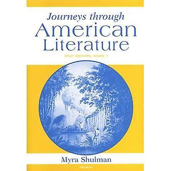Journeys Through American Literature - Bk. 1 - Split Edition by Myra Sh
