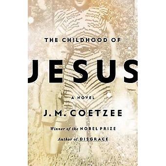 The Childhood of Jesus by J M Coetzee - 9780670014651 Book