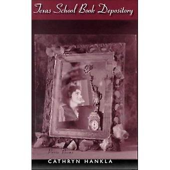 Texas School Book Depository - Prose Poems by Cathryn Hankla - 9780807