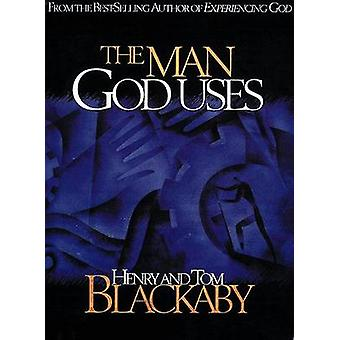 The Man God Uses by Henry T. Blackaby - Tom Blackaby - 9780805421453