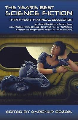 The Year&s Best Science Fiction - Thirty-Fourth Annual Collection by G