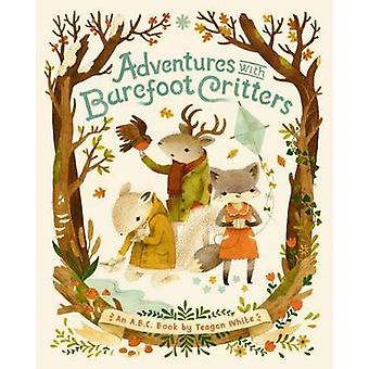 Adventures with Barefoot Critters by Teagan White - 9781770496248 Book