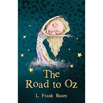 The Road to Oz by L. Frank Baum - 9781782263098 Book