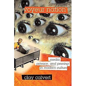 Voyeur Nation: Media, privacy e peering nella cultura moderna