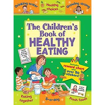 The Children's Book of Healthy Eating by Jo Stimpson - 9781782702115