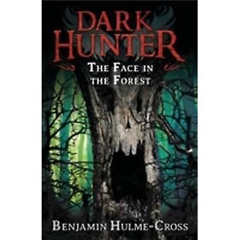 The Face in the Forest Dark Hunter 10 by Benjamin HulmeCross & Nelson Evergreen