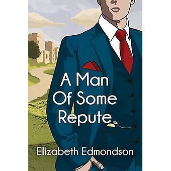 Ein Mann von einigen Ruf von Elizabeth Edmondson
