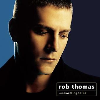 Rob Thomas - Something to Be [CD] USA import