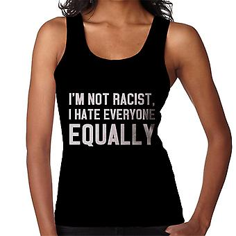 Im Not Racist I Hate Everyone Equally Slogan Women's Vest