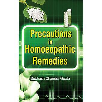 Précautions dans les remèdes homéopathiques par Pegasus & Subhash Chandra Gupta