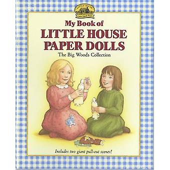 My Book of Little House Paper Dolls - The Big Woods Collection by Laur