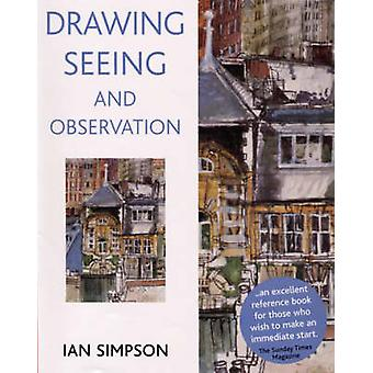 Drawing - Seeing and Observation by Ian Simpson - 9780713668780 Book