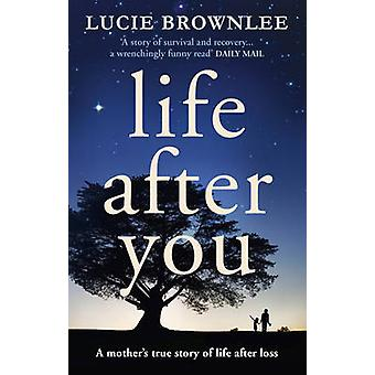 Life After You by Lucie Brownlee - 9780753555842 Book
